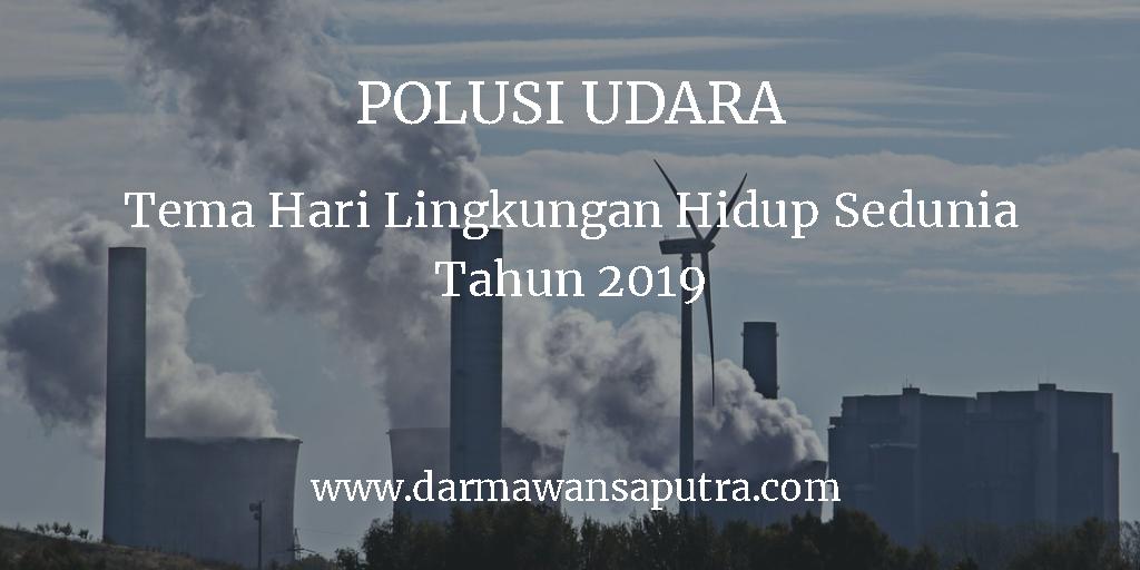 tema hari lingkungan hidup sedunia tahun 2019, tema hari lingkungan 2019, hari lingkungan 2019